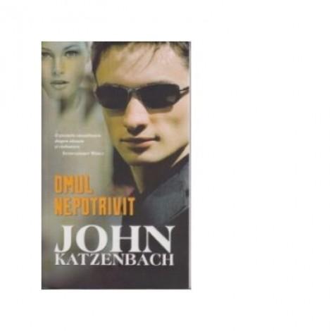 Omul nepotrivit - John Katzenbach