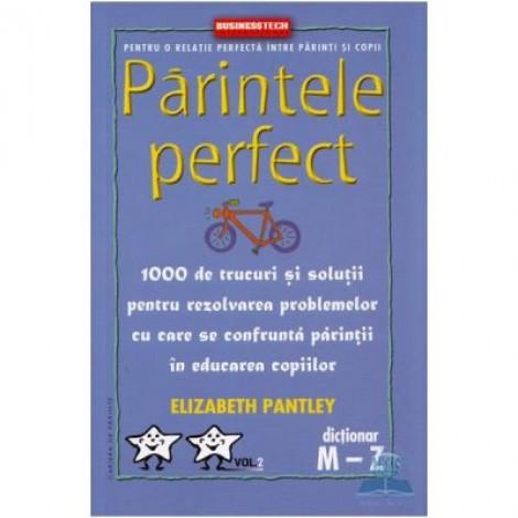 Parintele Perfect, Volumul 2. Dictionar M-Z - Elizabeth Pantley