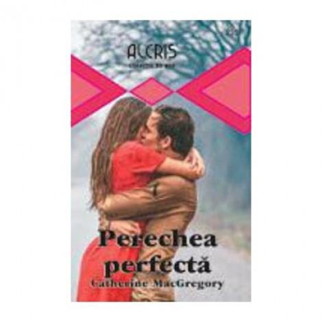 Perechea perfecta - Catherine MacGregory