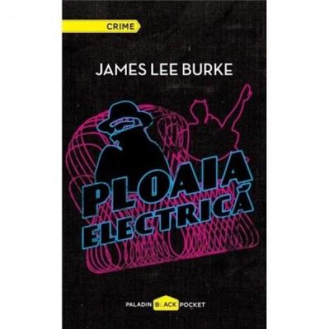 Ploaia Electrica - James Lee Burke
