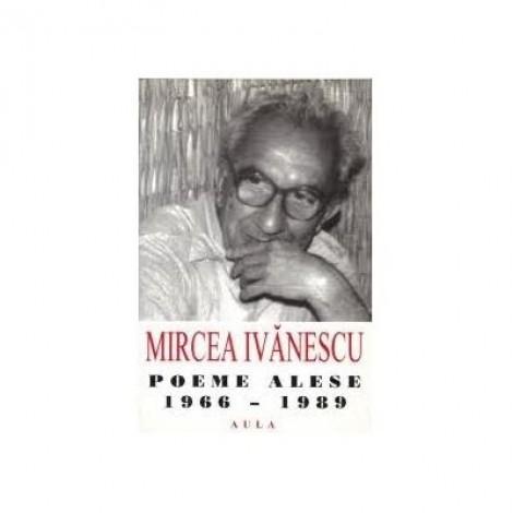 Poeme alese (1966-1989) - Mircea Ivanescu