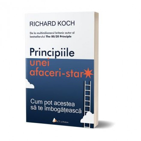 Principiile unei afaceri-star - Richard Koch