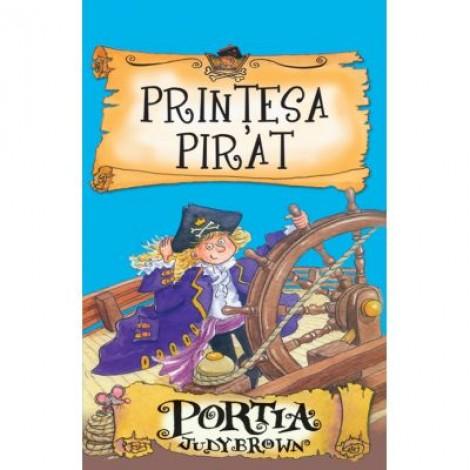 Printesa pirat. Portia - Judy Brown