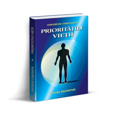 Prioritatile vietii - Gheorghe Constantin