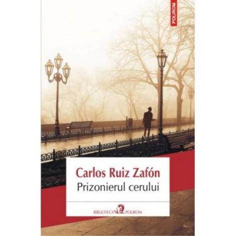 Prizonierul cerului - Carlos Ruiz Zafon