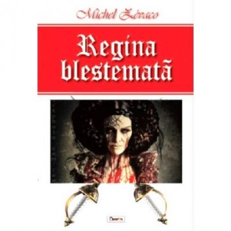 Regina blestemata - Michel Zevaco
