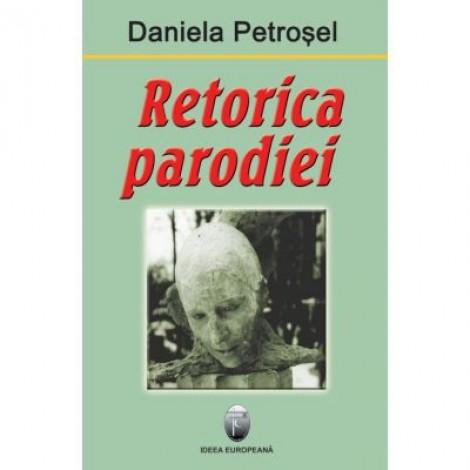 Retorica Parodiei - Daniela Petrosel