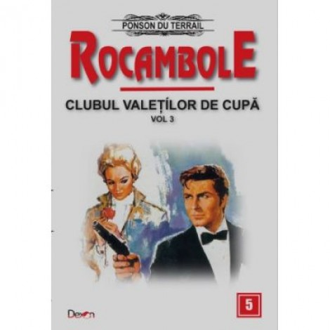 Rocambole 5-Dramele Parisului-Clubul Valetilor de Cupa 3 - Ponson du Terrail