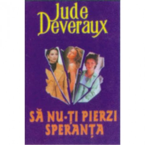 Sa nu-ti pierzi speranta - Jude Deveraux