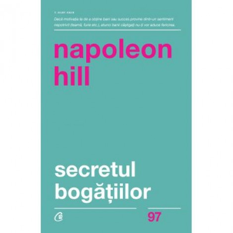 Secretul bogatiilor. Editia a II-a - Napoleon Hill