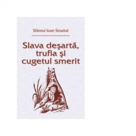 Slava desarta, trufia si cugetul smerit - Ioan Sinaitul
