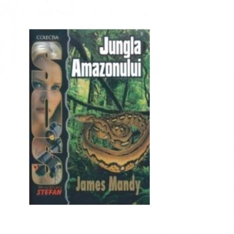 SOS - Jungla Amazonului - James Mandy