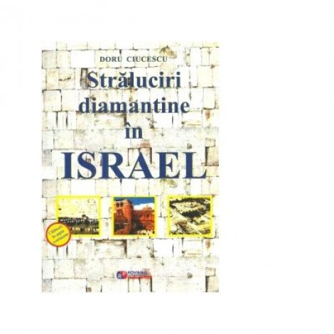 Straluciri diamantine in Israel - Doru Ciucescu