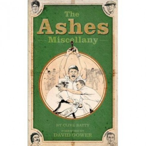 The Ashes Miscellany - Clive Batty