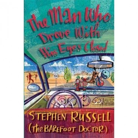 The Man Who Drove With His Eyes Closed - Stephen Russell