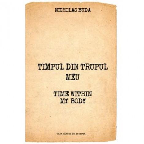 Timpul din trupul meu - Time within my body - Nicholas Buda