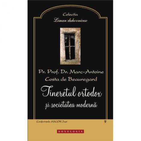 Tineretul ortodox si societatea moderna - Pr. prof. dr. Marc-Antoine Costa de Beauregard