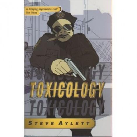 Toxicology - Steve Aylett