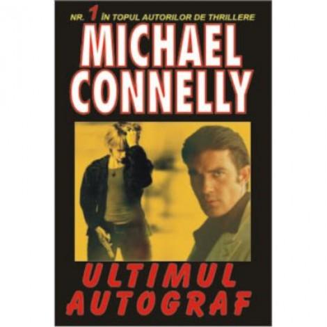 Ultimul autograf - Michael Connelly