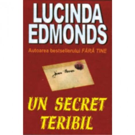 Un secret teribil - Lucinda Edmonds