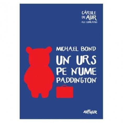Un urs pe nume Paddington. Cartile de aur ale copilariei. Paperback - Michael Bond
