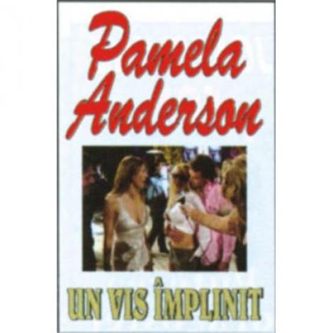 Un vis implinit - Pamela Anderson