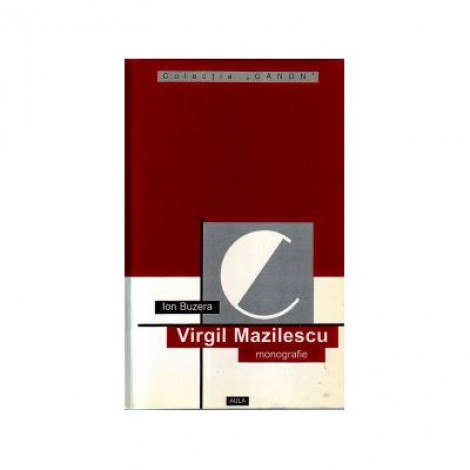 Virgil Mazilescu (monografie) - Ion Buzera