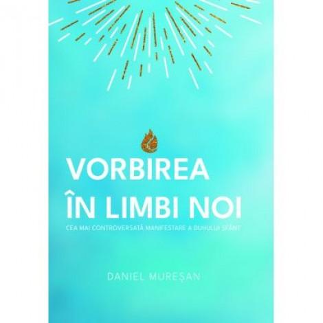 Vorbirea in limbi noi - Daniel Muresan