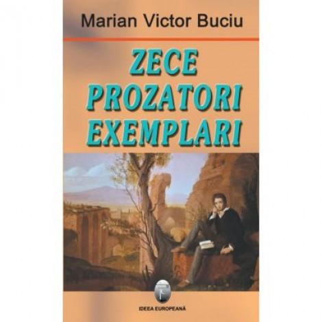 Zece prozatori exemplari. Perioada interbelica - Marian Victor Buciu
