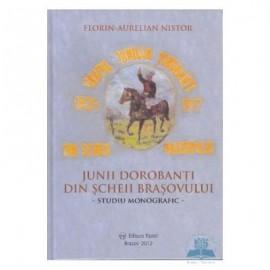 Junii dorobanti din Scheii Brasovului - Florin Aurelian Nistor