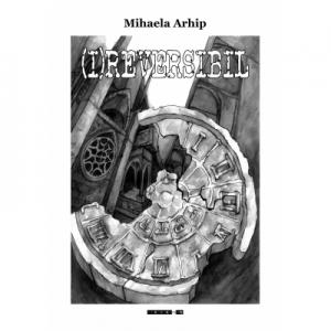 (I)REVERSIBIL - Mihaela Arhip