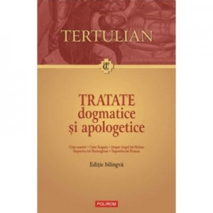 Tratate dogmatice si apologetice (Tertulian)