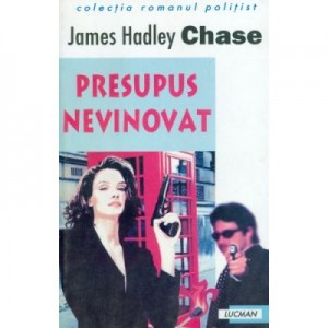 Presupus Nevinovat -James H. Chase
