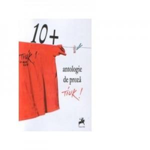 10+: Antologie de proza Tiuk!