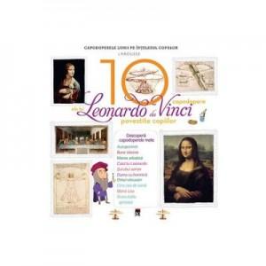 Cele 10 capodopere ale lui Leonardo da Vinci povestite copiilor - Larousse