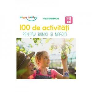 100 de activitati pentru bunici si nepoti - Gilles Diederichs