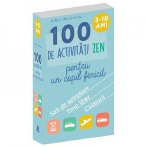 100 de activitati Zen pentru un copil fericit - Gilles Diederichs