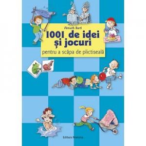 1001 de idei si jocuri pentru a scapa de plictiseala - Almuth Barti