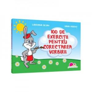 100 de exercitii pentru corectarea vorbirii - Loredana Bejan, Ioana Ferent