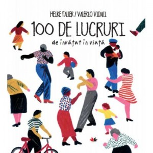 100 de lucruri de invatat in viata - Heike Faller, Valerio Vidali