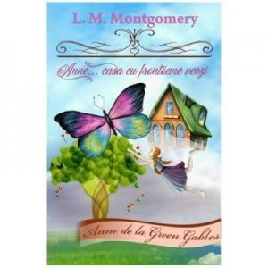 Anne... casa cu frontoane verzi volumul 1- L. M. Montgomery