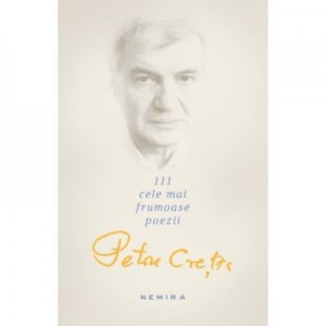 111 cele mai frumoase poezii (Petru Cretia)