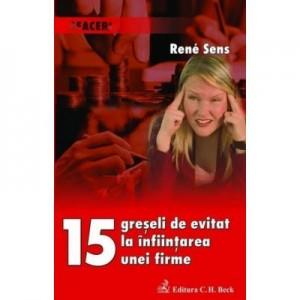 15 greseli de evitat la infiintarea unei firme - Rene Sens