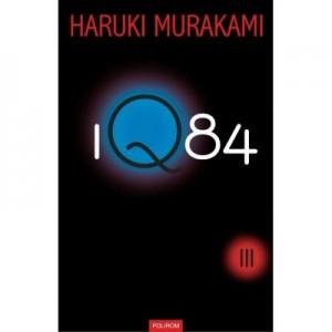 1Q84, volumul III - Haruki Murakami