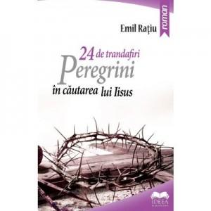 24 de trandafiri. Peregrini in cautarea lui Iisus - Emil Ratiu