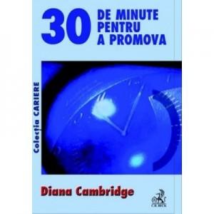 30 de minute pentru a promova - Diana Cambridge