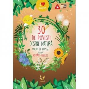 30 de povesti despre natura. Volum de povesti bilingv, roman-englez - Claudia Guiu