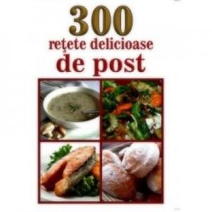 300 retete delicioase de post - Mihaela Enache
