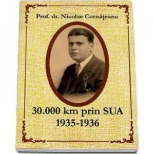 30000 km prin SUA 1935-1936 - Nicolae Cornateanu