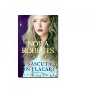 Nascuta in flacari - Nora Roberts